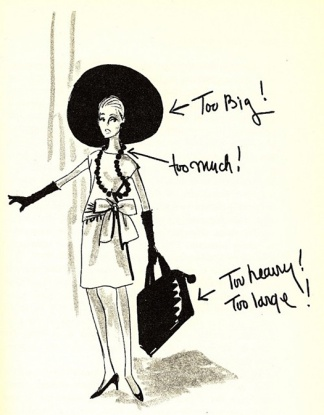 From her 1967 book, How To Dress For Success, Edith Head illustrates what not to wear.